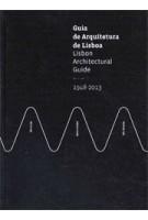 Lisbon Architectural Guide - Guia de Arquitetura de Lisboa 1948-2013 | 9789899846203