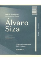 Alvaro Siza Architectural Guide. Built Projects - Projectos Construidos Portugal - 3rd edition | 9789899846289 | A+A BOOKS