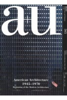 a+u 565. 2017:10.American Architecture 1945–1970. Beginning of the Modern Architecture