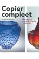 Copier compleet. Het oeuvre van Andries Copier 1901-1991 (herdruk)   Laurens Geurtz, Job Meihuizen, Joan Temminck   9789462082007