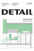 DETAIL 2021 07/08. Small Houses - Kleine Häuser | DETAIL magazine