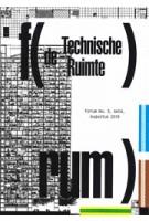 FORUM 3. de Technische Ruimte | Machiel Spaan, Elsbeth Ronner, Like Bijlsma