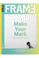 FRAME 93. July/August 2013. Make Your Mark