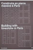 Building with limestone in Paris - Construire en pierre massive à Paris | h2o architectes, Andrew Ayers | 9782956781530 | BB - Building Books