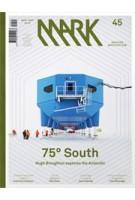 MARK 45. August / September 2013. 75 degrees South | MARK magazine