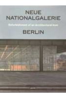 Neue Nationalgalerie Berlin. Refurbishment of an Architectural Icon | Arne Maibohm | 9783868596885 | jovis