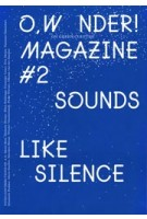 O, WONDER! #1 magazine sounds like silence | Colette Olof