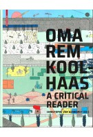 OMA / Rem Koolhaas. A Critical Reader from 'Delirious New York' to 'S,M,L,XL' | Christophe Van Gerrewey | 9783035619775 | Birkhäuser