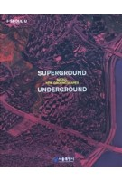 Superground. Underground | Seoul New Groundscapes | Young Joon Kim, Manuel Gausa | 9791161617312 | ACTAR