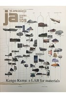 JA 109. KENGO KUMA: a LAB for materials | Japan Architect Magazine
