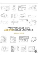 Twenty Buildings Every Architect Should Understand | Simon Unwin | 9780415552523