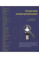 Universele ontwerpmethoden. 100 manieren voor het onderzoeken van complexe problemen, het ontwikkelen van innovatieve ideeen en het ontwerpen van effectieve oplossingen | Bella Martin, Bruce Hanington | 9789063692919