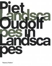 Piet Oudolf. Landscapes in Landscapes