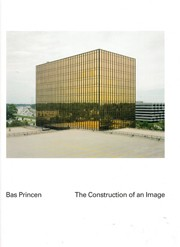 Bas Princen. The Construction of an Image