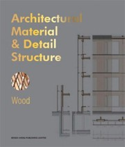 Architectural Material & Detail Structure. Wood