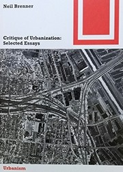 Critique of Urbanization: Selected Essays