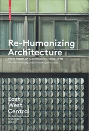 Re-Humanizing Architecture. New Forms of Community 1950-1970