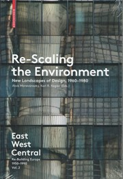 Re-Scaling the Environment. New Landscapes of Design 1960-1980