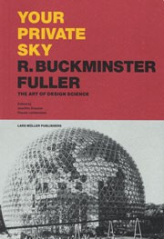 YOUR PRIVATE SKY. R. BUCKMINSTER FULLER