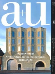 a+u 592. 2020:01 SuperNormal. Architecture in the Netherlands 2010-2020