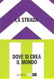 The street - La Strada