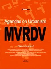 MVRDV. Agendas on Urbanism