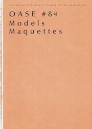 OASE 84. Maquettes