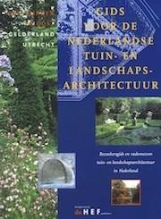 Gids voor de Nederlandse tuin en landschapsarchitectuur. Deel MIDDEN en OOST