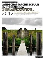 Landschapsarchitectuur en stedenbouw in Nederland 2012