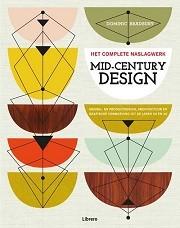 MID-CENTURY DESIGN. Het complete naslagwerk