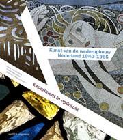 Kunst van de wederopbouw in Nederland 1940-1965