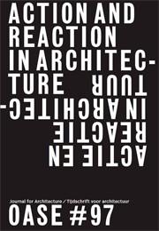 OASE 97. ACTIE EN REACTIE IN ARCHITECTUUR