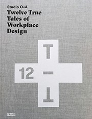 Studio O+A: Twelve True Tales of Workplace Design