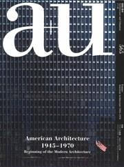 a+u 565. 2017:10 American Architecture 1945–1970