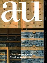 a+u 524. 14:05 New Landscapes of Wooden Architecture