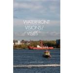Waterfront Visions. Transformations in North Amsterdam | Huib van der Werf, Kate Orff, Merijn Oudenampsen, Klaske Havik | 9789056627300