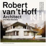 Robert van 't Hoff. Architect of a New Society | Dolf Broekhuizen, Evert van Straaten, Herman Bergeijk | 9789056627508