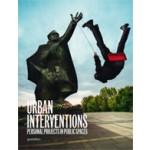 Urban Interventions. Personal Projects in Public Spaces   Robert Klanten, Matthias Huebner   9783899552911