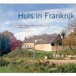 Huis in Frankrijk. Nederlanders en hun maison de campagne | Tracy Metz | 9789056627317