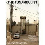 THE FUNAMBULIST 01. Militarized Cities. Politics of Space and Bodies - September 2015 | Mohamed Elshaded, Demilit, Nora Akawi, Sadia Shirazi, many more