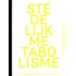 STEDELIJK METABOLISME. Duurzame ontwikkeling van Rotterdam | Nico Tilly, Olv Klijn, Judith Borsboom, Martin Looije |