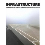 INFRASTRUCTURE. Road Kill. On the Violence and Pacification of Infrastructures   C3 special