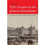 P.J.H. Cuypers en het gotisch rationalisme. Architectonisch denken, ontwerpen en uitgevoerde gebouwen (1845 - 1878)   Aart Oxenaar   9789056626242