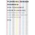 Planning zonder overheid, een toekomst voor planning   Luuk Boelens, Tejo Spit, Bart Wissink   9789064506277