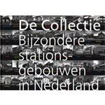 De Collectie bijzondere stationsgebouwen in Nederland | Paul Meurs, Wouter Vanstiphout | 9789056626488