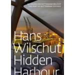 Hans Wilschut. Hidden Harbour The Port of Rotterdam Exposed | 9789056627591