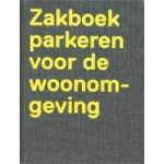 Zakboek parkeren voor de woonomgeving   Frederique van Andel, Liesbeth Brink, Joost Hovenier   9789064506895
