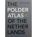 The Polder Atlas of The Netherlands. Pantheon of the Low Lands | Clemens Steenbergen, Wouter Reh, Steffen Nijhuis, Michiel Pouderoijen | 9789068685190
