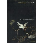 In Praise of Shadows | Jun'ichirō Tanizaki | 9780099283577 | Vintage