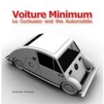 Voiture Minimum. Le Corbusier and the Automobile | Antonio Amado | 9780262015363